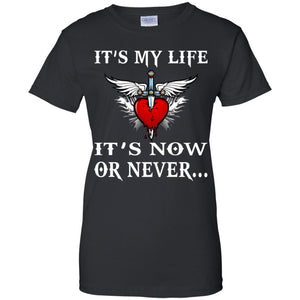 It's My Life - It's Now Or Never Shirt
