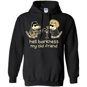 Teddy The Dog - Hell Barkness My Old Friend Shirt
