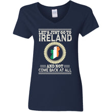 Load image into Gallery viewer, Let's Just Go To Ireland And Not Come Back At All Shirt