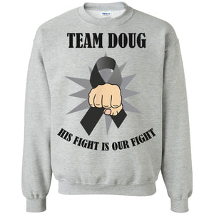 Team Doug - His Fight Is Our Fight Shirt