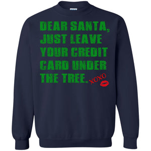 Dear Santa - Just Leave Your Credit Card Under The Tree Shirt