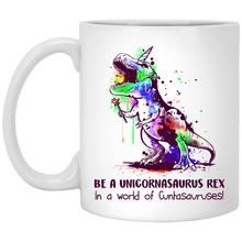 Load image into Gallery viewer, Be A Unicornasaurus Rex In A World Of Cuntasauruses Mugs