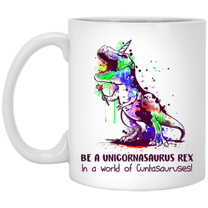 Be A Unicornasaurus Rex In A World Of Cuntasauruses Mugs