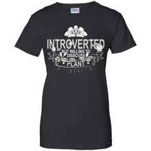 Load image into Gallery viewer, Introverted But Willing To Disscuss Plant Shirt