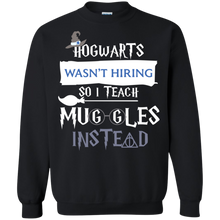 Load image into Gallery viewer, Hogwarts Wasn't Hiring So I Teach Muggles Instead