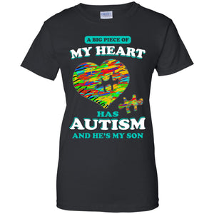 A Big Piece Of My Heart Has Autism Shirt