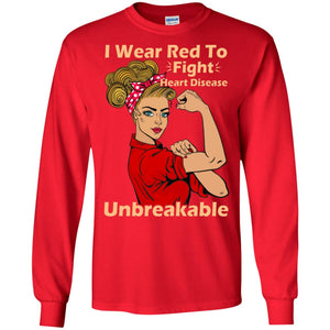 I Wear Red To Fight Heart Disease Unbreakable Shirt