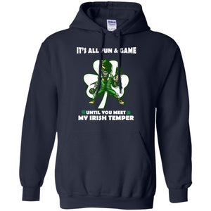 It's All Fun And Game Until You Meet My Irish Temper Shirt