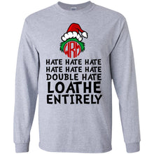 Load image into Gallery viewer, Grinch - Hate Hate Hate Double Hate Loathe Entirely Shirt
