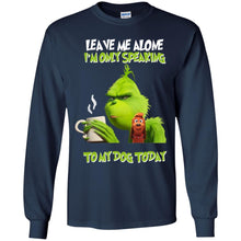 Load image into Gallery viewer, Grinch - Leave Me Alone I'm Only Speaking To My Dog Today Shirt