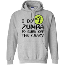 Load image into Gallery viewer, I Do Zumba To Burn Off The Crazy Shirt