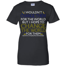 Load image into Gallery viewer, I Wouldn't Change Them For The World Shirt