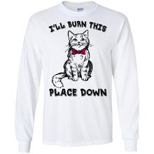 Load image into Gallery viewer, Cat - I'll Burn This Place Down Shirt