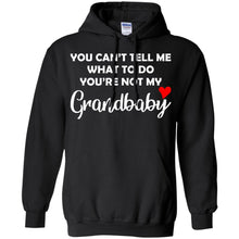 Load image into Gallery viewer, You Can't Tell Me What To Do You're Not My Grandbaby Shirt