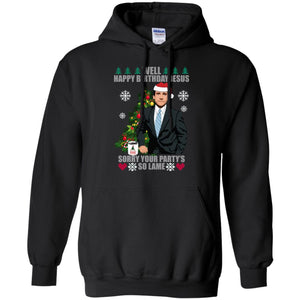 The Office Michael - Well Happy Birthday Jesus - Sorry Your Party So Lame Christmas Sweater
