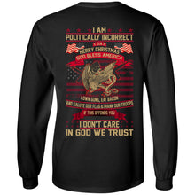 Load image into Gallery viewer, I Am A Politically Incorrect I Say Merry Christmas God Bless America Shirt