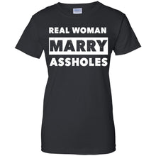 Load image into Gallery viewer, Real Woman Marry A--holes Shirt