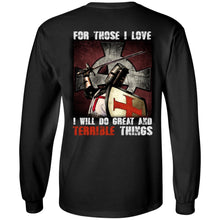Load image into Gallery viewer, For Those I Love - I Will Do Great And Terrible Things Shirt