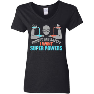 Forget Lab Safety I Want Super Powers Shirt