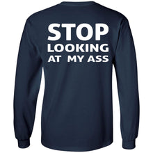 Load image into Gallery viewer, Stop Looking At My Ass Shirt