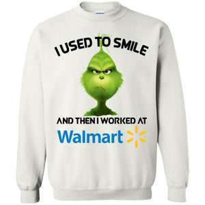 Grinch - I Used To Smile And Then I Worked At Walmart Shirt