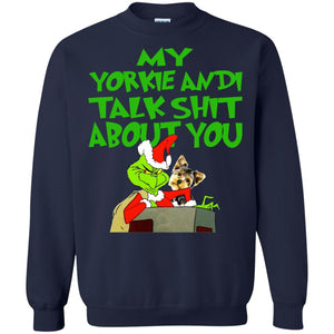 Grinch - My Yorkie Andi Talk Shit About You Shirt