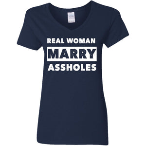 Real Woman Marry A--holes Shirt