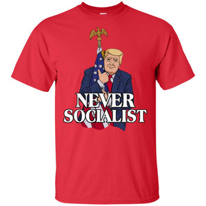 Trump Never Socialist Shirt