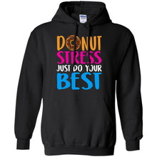 Load image into Gallery viewer, Donut Stress Just Do Your Best Shirt