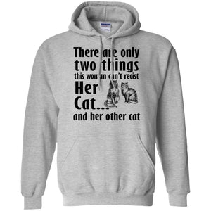 There Are Only Two Things This Woman Can't Recist - Her Cat And Her Other Cat Shirt