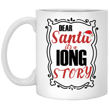 Load image into Gallery viewer, Dear Santa - It's A Long Story Mugs