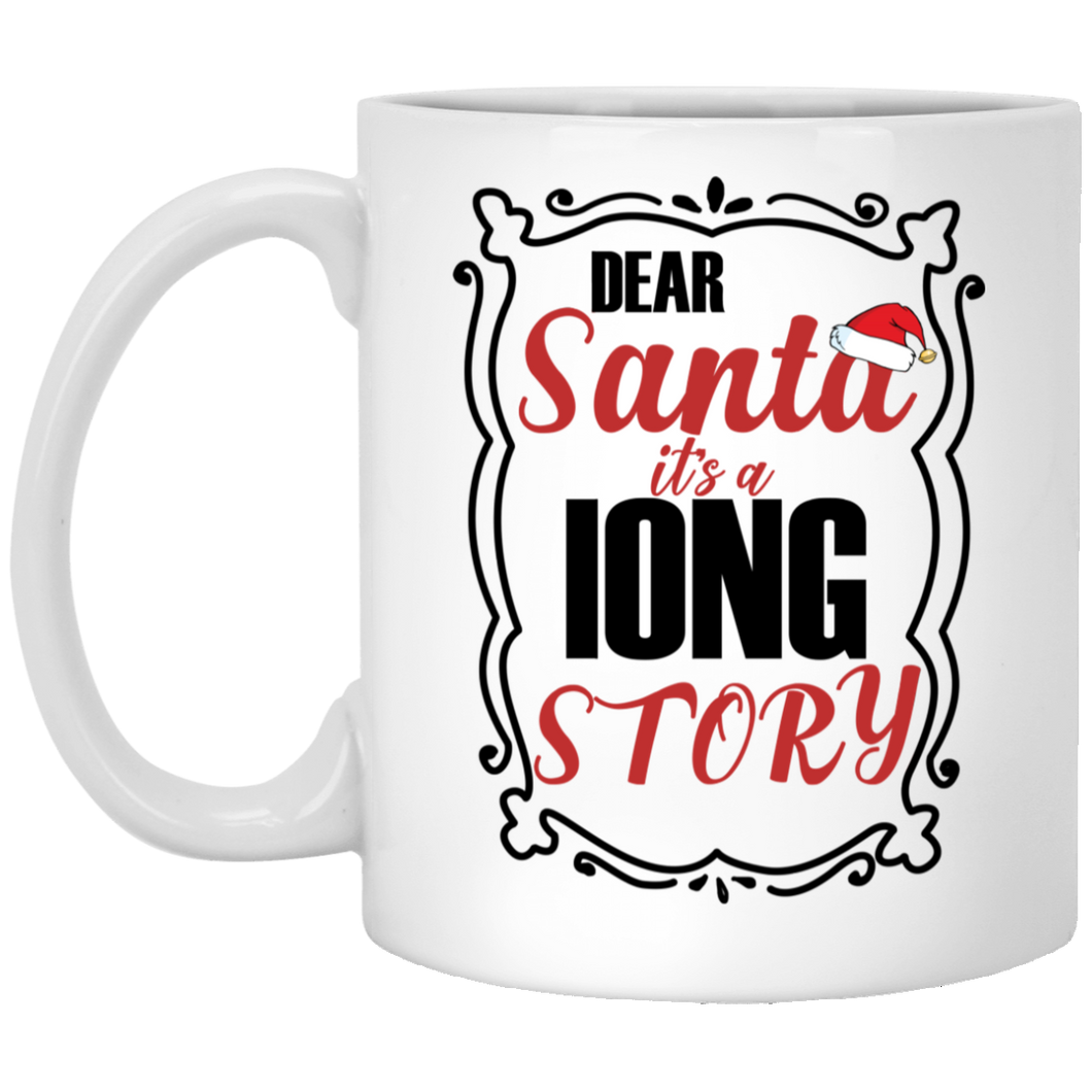 Dear Santa - It's A Long Story Mugs