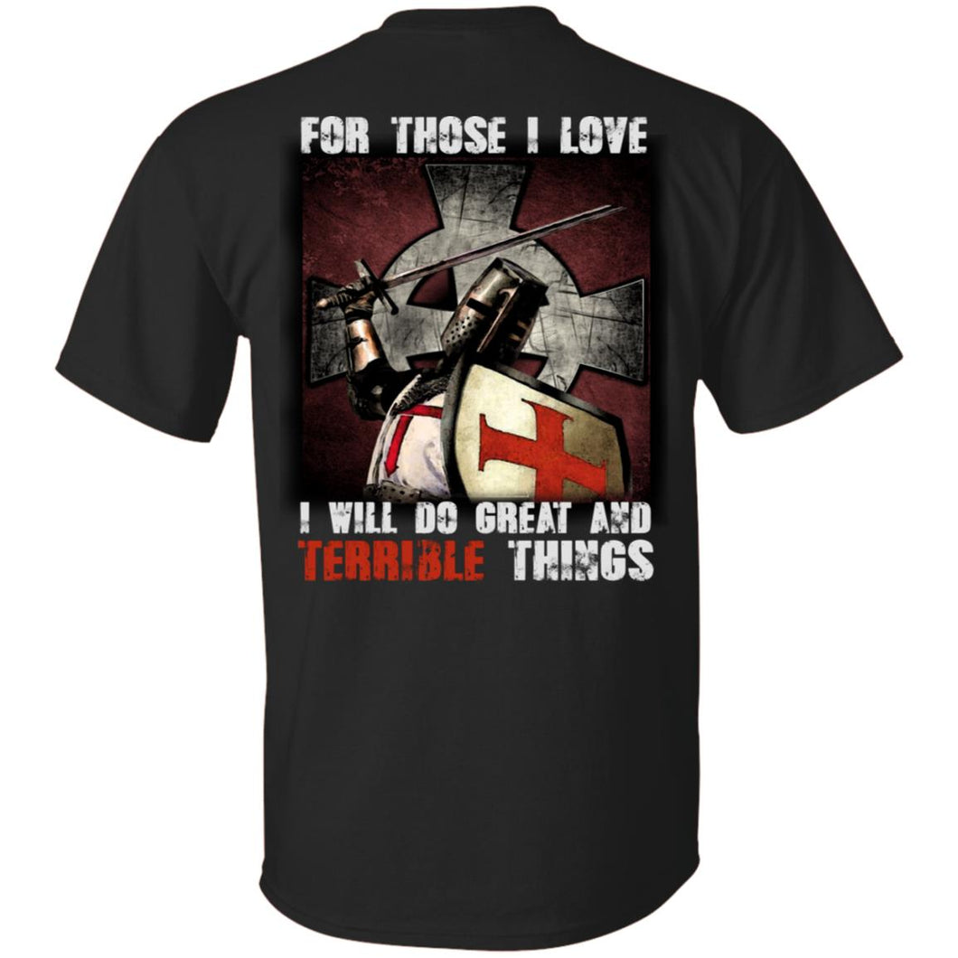 For Those I Love - I Will Do Great And Terrible Things Shirt