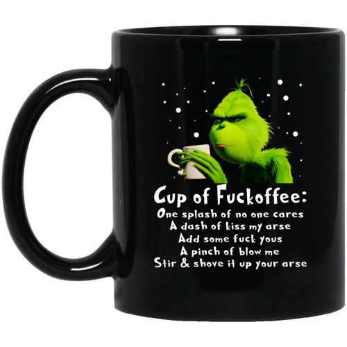 Grinch - Cup Of Fuckoffee - One Splash Of No One Cares Mugs