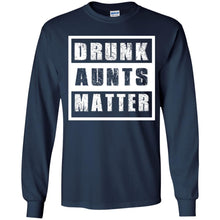 Load image into Gallery viewer, Drunk Aunts Matter Shirt