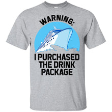 Load image into Gallery viewer, Warning I Purchased The Drink Package Shirt
