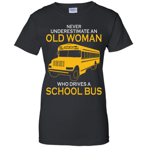 Never Underestimate An Old Man Who Drives A School Bus Shirt