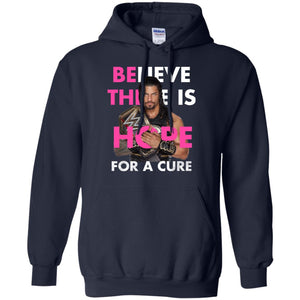 Roman Reigns - Believe There Is Hope For A Cure Shirt