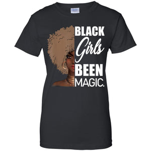 Black Girls Been Magic Shirt