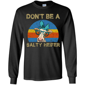 Don't Be A Salty Heifer Shirt