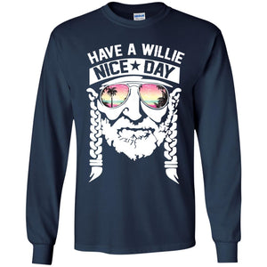 Have A Willie Nice Day Shirt