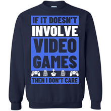 Load image into Gallery viewer, If It Doesn't Involve Video Games Then I Don't Care Shirt