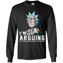 Load image into Gallery viewer, Rick And Morty - I'm Not Arguing - I'm Explaining Why I'm Right