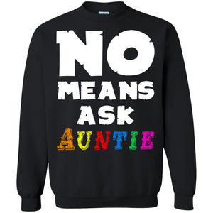No Means Ask Auntie Shirt