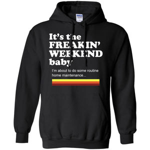 It's The Freakin' Weekend Baby Shirt