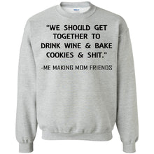 Load image into Gallery viewer, We Should Get Together To Drink Wine And Bake Cookies Shirt