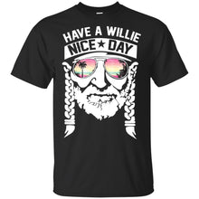 Load image into Gallery viewer, Have A Willie Nice Day Shirt