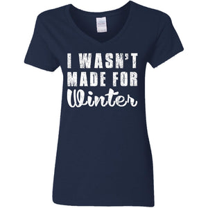 I Wasn't Made For Winter Shirt