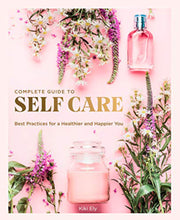 Complete Guide to Self Care by Kiki Ely