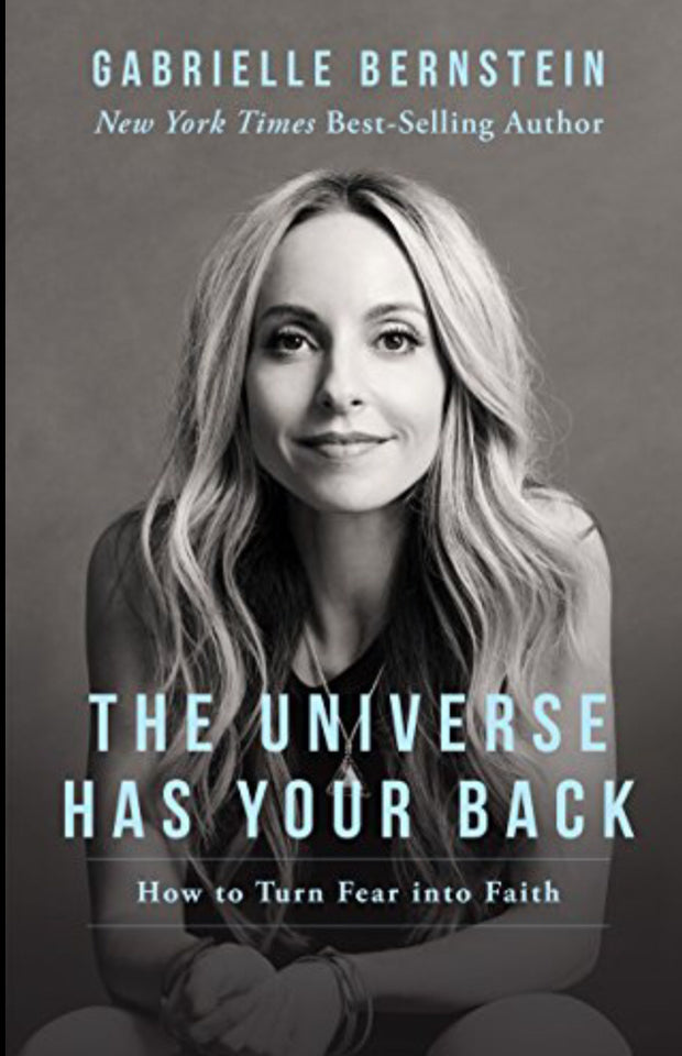 The Universe Has Your Back By Gabrielle Bernstein